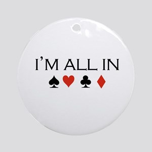 I'm all in /poker Ornament (Round)