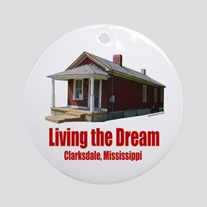 Living the Dream Clarksdale Ornament (Round)
