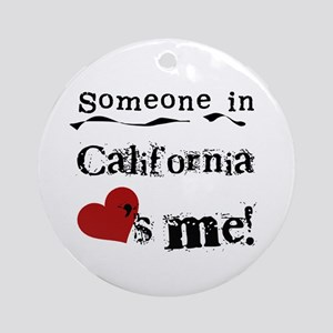 Someone in California Ornament (Round)