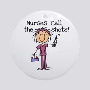 Nurses Call the Shots Ornament (Round)