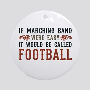 If Marching Band Were Easy Ornament (Round)