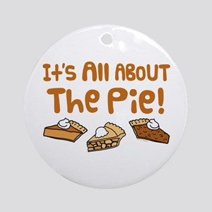 It's All About The Pie Ornament (Round)