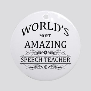 World's Most Amazing Speech Teach Ornament (Round)