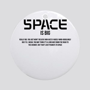 Space is Big Ornament (Round)