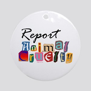 Report Animal Cruelty Ornament (Round)