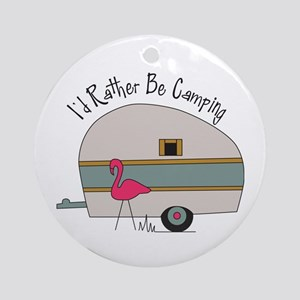Id Rather Be Camping Ornament (Round)