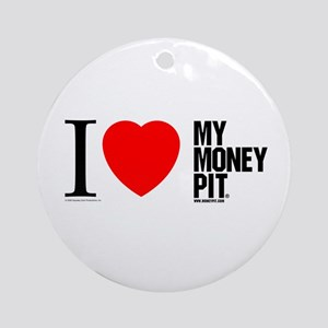 'I (Heart) My Money Pit'  Ornament (Round)