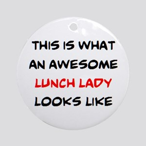 awesome lunch lady Round Ornament