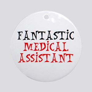 fantastic medical assistant Round Ornament