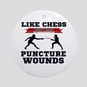 Like Chess But With Puncture Wounds Round Ornament