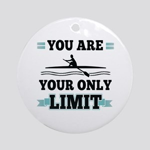 You Are Your Only Limit Round Ornament