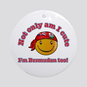 Not only am I cute, I'm Bermudan too! Ornament (Ro