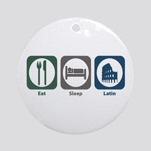 Eat Sleep Latin Ornament (Round)