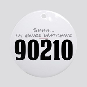 Shhh... I'm Binge Watching 90210 Round Ornament