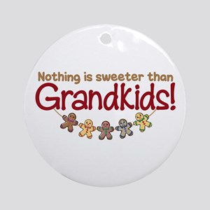 NOTHING IS SWEETER THAN GRANDKIDS Ornament (Round)