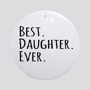 Best Daughter Ever Ornament (Round)