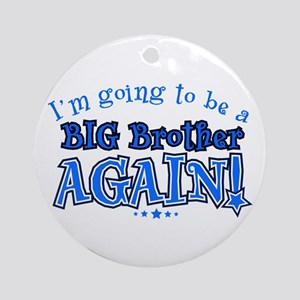 Im going to be a big brother again Round Ornament
