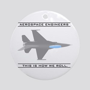 Aero Engineers: How We Roll Ornament (Round)