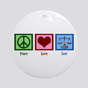 Peace Love Law Round Ornament