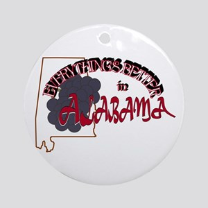 Everything's Better in Alabama Ornament (Round)