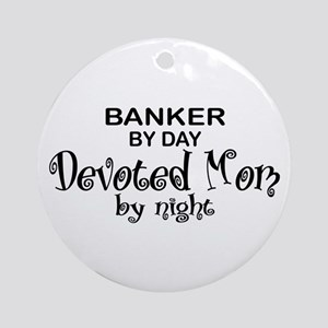 Banker Devoted Mom Ornament (Round)