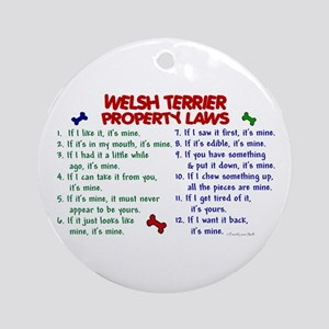 Welsh Terrier Property Laws 2 Ornament (Round)