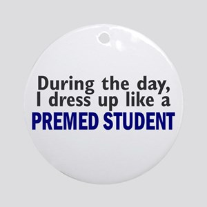 Dress Up Like A PreMed Student Ornament (Round)