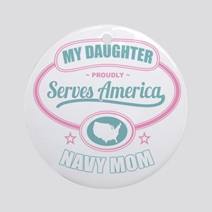 My Daughter Proudly Serves - Navy Mom Ornament (Ro