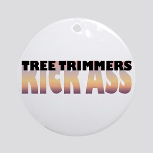 Tree Trimmers Kick Ass Ornament (Round)