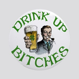 DrinkUp Bitches Round Ornament