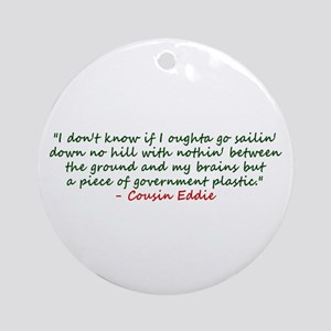 Cousin Eddie Sled Excuse Ornament (Round)