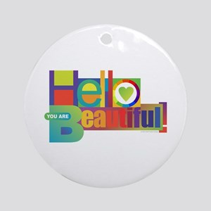 Hello Beautiful! Round Ornament