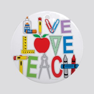 Live-Love-Teach Round Ornament
