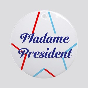 Madame President Round Ornament