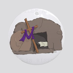 He Is Risen Round Ornament