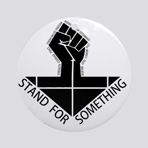 stand for something Round Ornament
