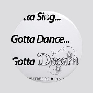Gotta Dream! Round Ornament