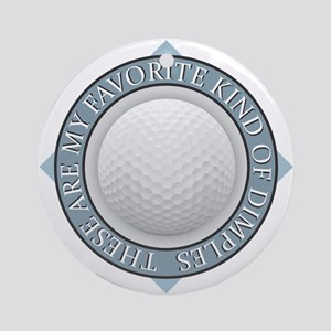 Golf - My Favorite Kind of Dimple Ornament (Round)