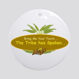 The tribe has spoken. Ornament (Round)
