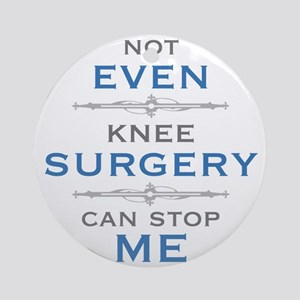 Knee Surgery Humor Round Ornament