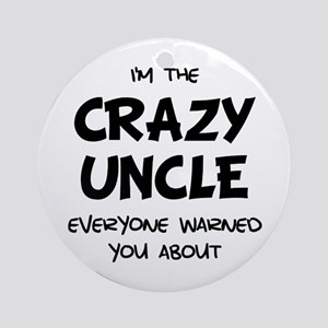 Crazy Uncle Round Ornament
