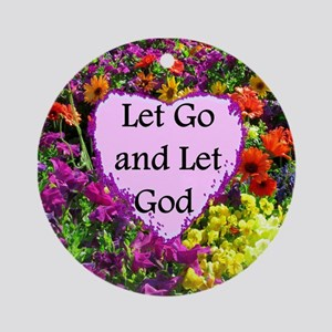 LET GO AND LET GOD Round Ornament