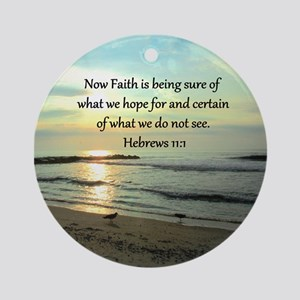 HEBREWS 11:1 Round Ornament