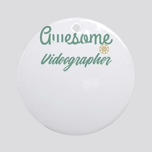 Funny Awesome Videographer Gift Ide Round Ornament