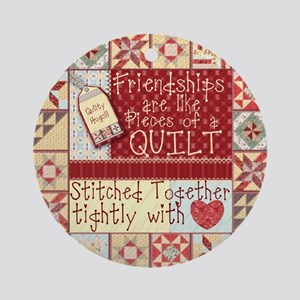 Friendships are Like Quilts Ornament (Round)