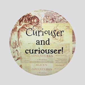 Alice in Wonderland Curiouser and c Round Ornament