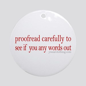 Proofread carefully Ornament (Round)