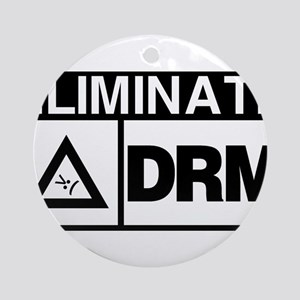 Eliminate DRM NOW! Ornament (Round)
