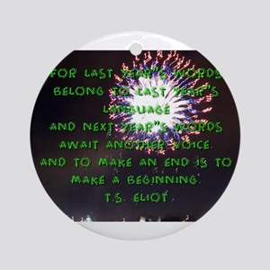 For Last Years Words - Eliot Round Ornament