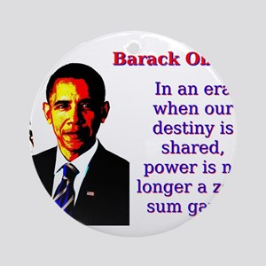 In An Era When Our Destiny - Barack Obama Round Or